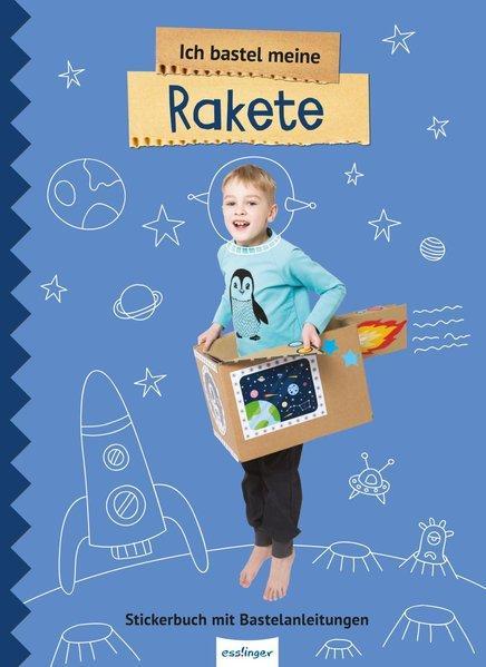 Ich bastel meine Rakete - Stickerbuch mit Bastelanleitungen