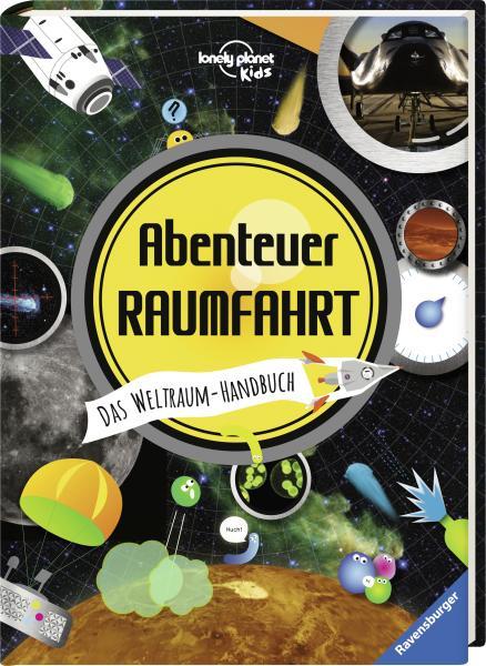 Abenteuer Raumfahrt - Das Weltraum-Handbuch