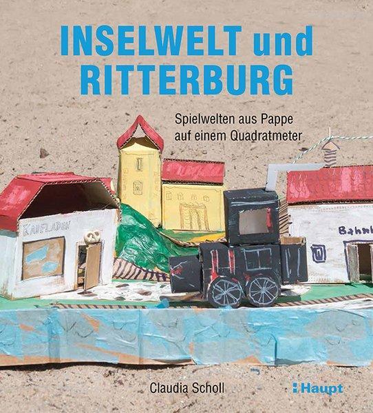 Inselwelt und Ritterburg - Spielwelten aus Pappe auf einem Quadratmeter