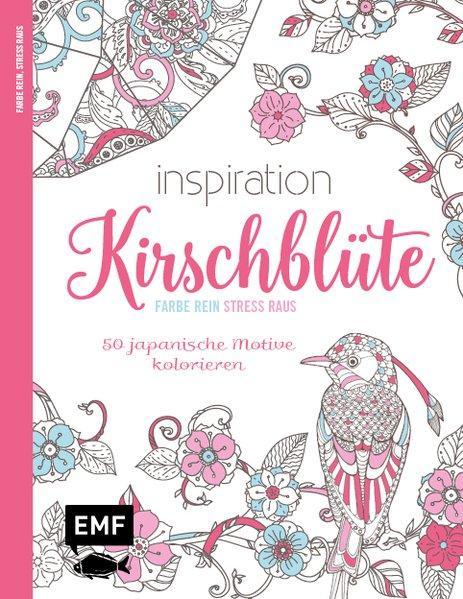 Inspiration Kirschblüte - 50 asiatische Motive kolorieren – Farbe rein, Stress raus (Mängelexemplar)