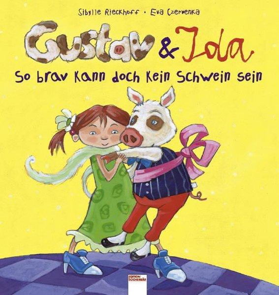 Gustav & Ida - So brav kann doch kein Schwein sein