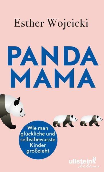 Panda Mama - Wie man glückliche und selbstbewusste Kinder großzieht (Mängelexemplar)