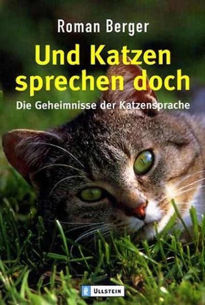 Und Katzen sprechen doch - Die Geheimnisse der Katzensprache