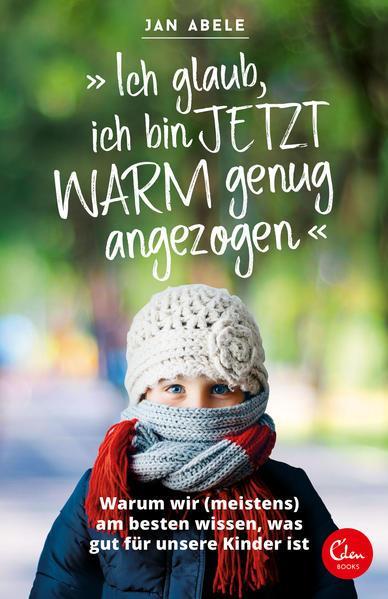 »Ich glaub, ich bin jetzt warm genug angezogen« - ... (Mängelexemplar)