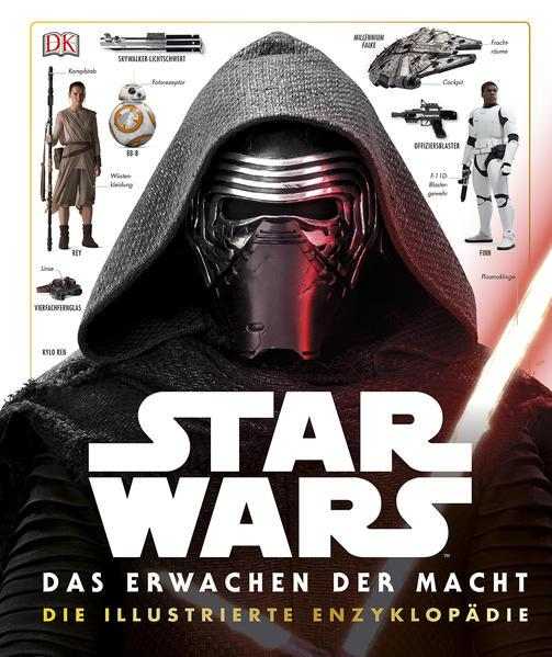 Star Wars™ Das Erwachen der Macht. Die illustrierte Enzyklopädie