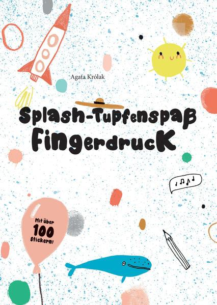 Splash – Tupfenspaß und Fingerdruck