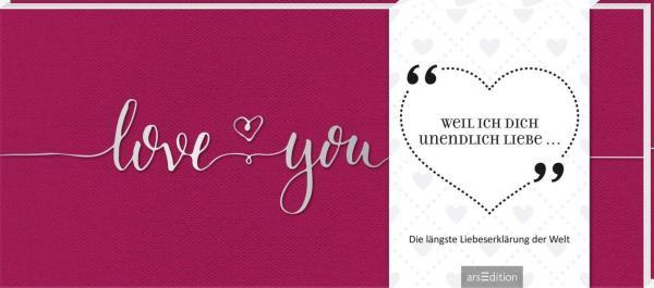 Weil ich dich unendlich liebe - Die längste Liebeserklärung der Welt