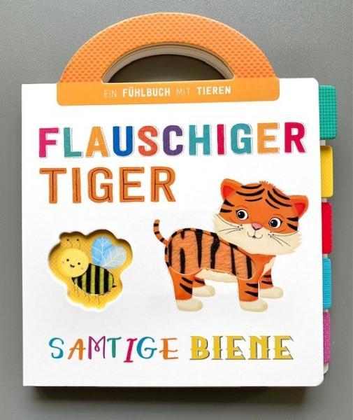 Flauschiger Tiger, samtige Biene - Fühlbuch mit Tieren (Mängelexemplar)
