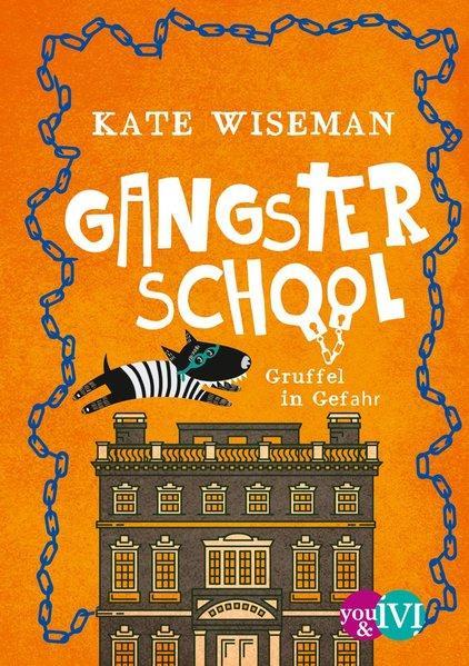 Gangster School - Gruffel in Gefahr (Mängelexemplar)