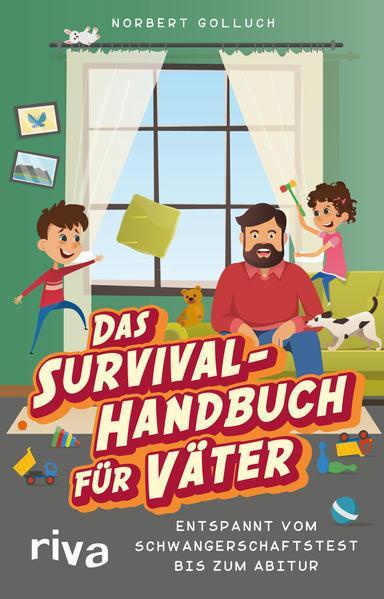 Das Survival-Handbuch für Väter - Schwangerschaftstest bis zum Abitur (Mängelexemplar)