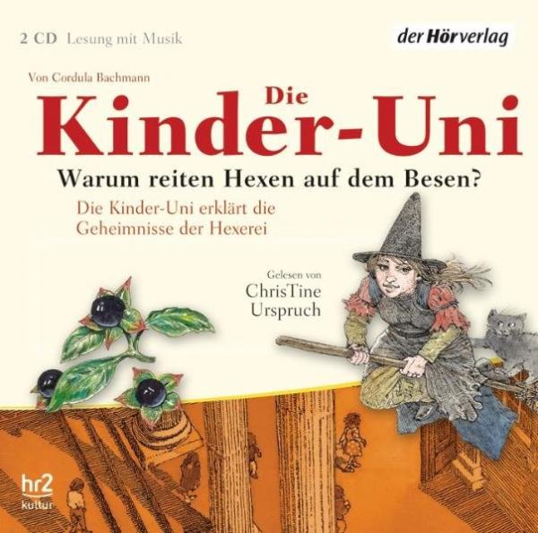 Hörbuch: Die Kinder-Uni. Warum reiten Hexen auf dem Besen?