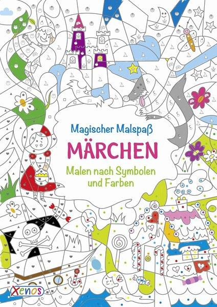 Magischer Malspaß - Märchen - Malen nach Symbolen und Farben