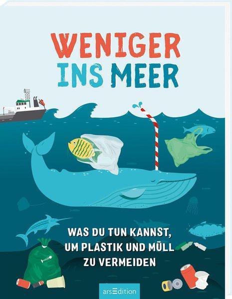 Weniger ins Meer - was du tun kannst, um Plastik und Müll zu vermeiden (Mängelexemplar)