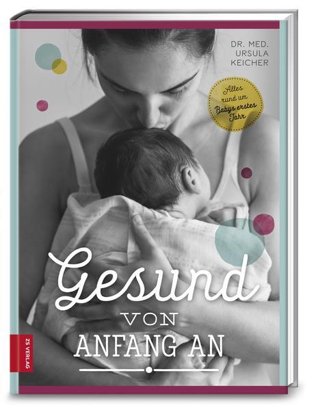 Gesund von Anfang an - Alles rund um Babys erstes Jahr (Mängelexemplar)