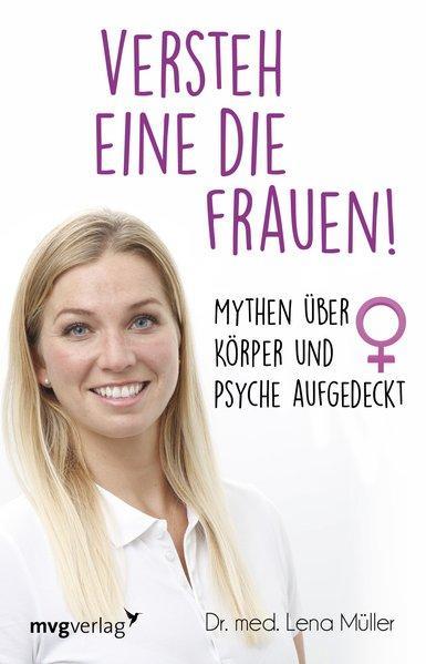 Versteh eine die Frauen! - Mythen über Körper und Psyche aufgedeckt (Mängelexemplar)