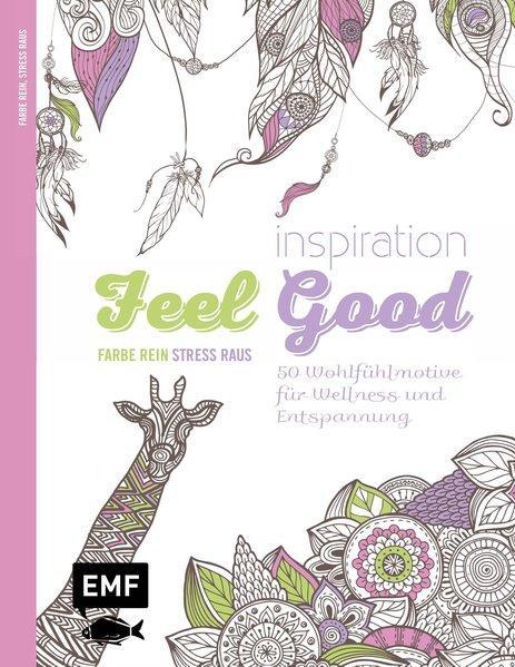 Inspiration Feel Good - 50 Ausmalmotive für mehr Entspannung und Achtsamkeit (Mängelexemplar)