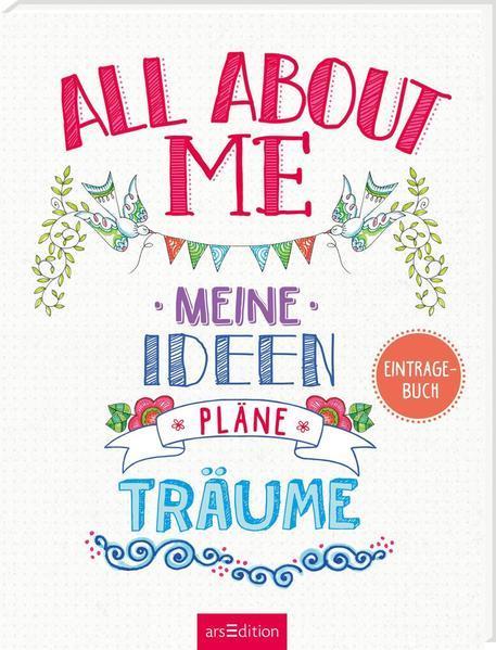 All about me - Meine Ideen, Pläne, Träume - Eintragebuch
