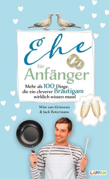 Ehe für Anfänger - Bräutigam - 100 Dinge, die ein cleverer Bräutigam ...(Mängelexemplar)