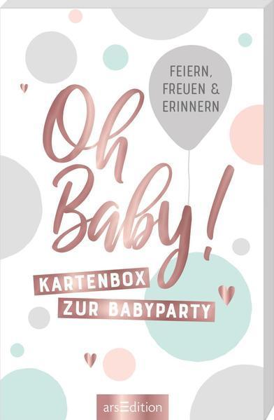 Oh Baby! - Kartenbox zur Babyparty. Zum Feiern, Freuen und Erinnern