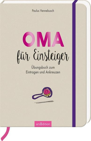 Oma für Einsteiger - Übungsbuch zum Eintragen und Ankreuzen