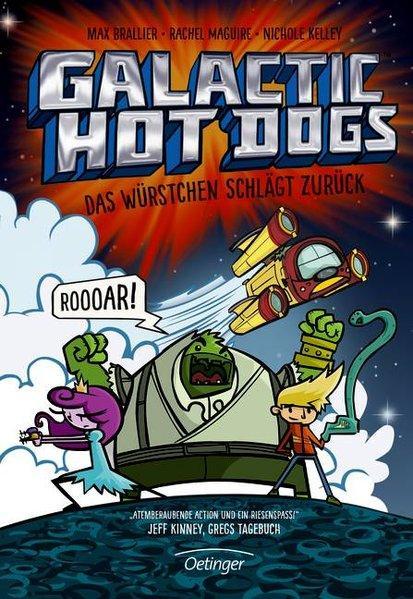 Galactic Hot Dogs. Das Würstchen schlägt zurück