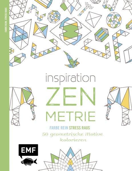 Inspiration Zen-Metrie - 50 geometrische Motive kolorieren (Mängelexemplar)
