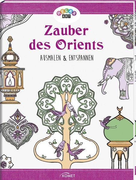 Relax Art: Zauber des Orients - Ausmalen & entspannen (Mängelexemplar)