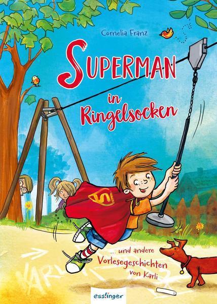 Superman in Ringelsocken - und andere Vorlesegeschichten von Karli