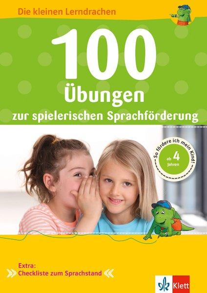 100 Übungen zur spielerischen Sprachförderung - So fördere ich mein Kind! Vorschule, ab 4