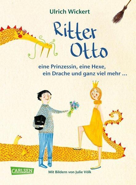 Ritter Otto, eine Prinzessin, eine Hexe, ein Drache und ganz viel mehr ...(Mängelexemplar)
