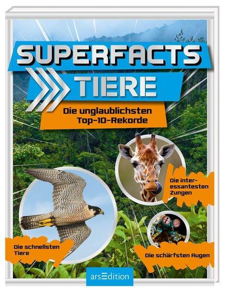 Superfacts Tiere - Die unglaublichsten Top-10-Rekorde (Mängelexemplar)