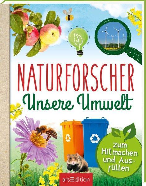 Naturforscher Unsere Umwelt - Zum Mitmachen & Ausfüllen (Mängelexemplar)