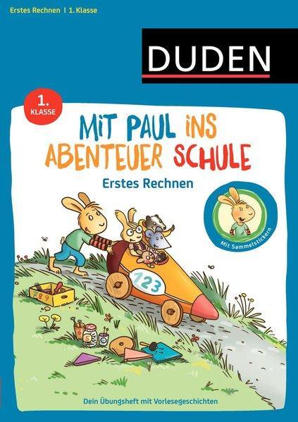 Mit Paul ins Abenteuer Schule - Erstes Rechnen - 1. Klasse - Dein Übungsheft + Vorlesegeschichten