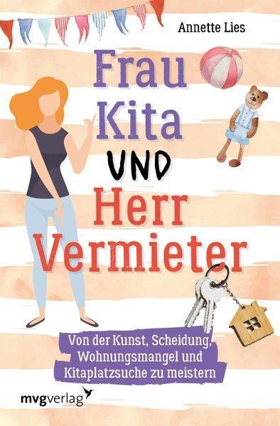 Frau Kita und Herr Vermieter - Über die Kunst, Scheidung...(Mängelexemplar)