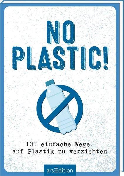 No Plastic! - 101 einfache Wege, auf Plastik zu verzichten (Mängelexemplar)