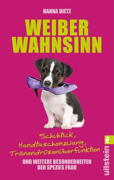 Weiberwahnsinn - Schuhtick, Handtaschenzwang, Tränendrüsenüberfunktion (Mängelexemplar)