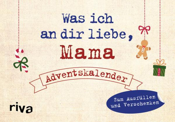 Was ich an dir liebe, Mama – Adventskalender-Zum Ausfüllen und Verschenken