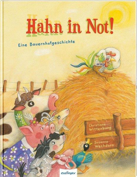 Hahn in Not! - Eine Bauernhofgeschichte