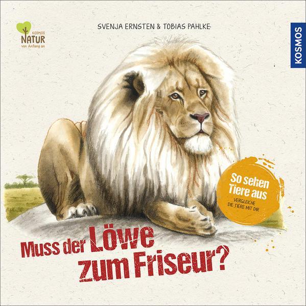 Muss der Löwe zum Friseur? - So sehen Tiere aus. Vergleiche die Tiere mit dir