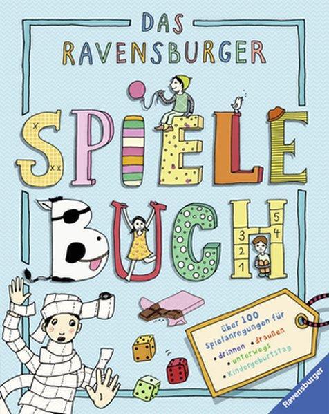 Das Ravensburger Spielebuch - Über 100 Spielanregungen