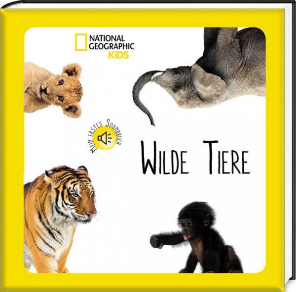 Mein erstes Soundbuch: Wilde Tiere - National Geographic Kids