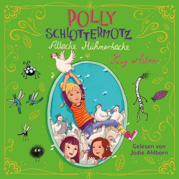 Polly Schlottermotz 3: Attacke Hühnerkacke - Hörbuch 2 CDs