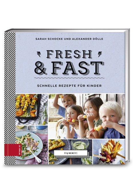 Yummy! Fresh & fast - Schnelle Rezepte für Kinder (Mängelexemplar)