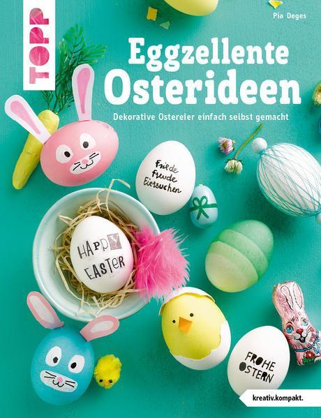 Eggzellente Osterideen (kreativ.kompakt) - Dekorative Ostereier einfach selbst gemacht (Mängelexempl