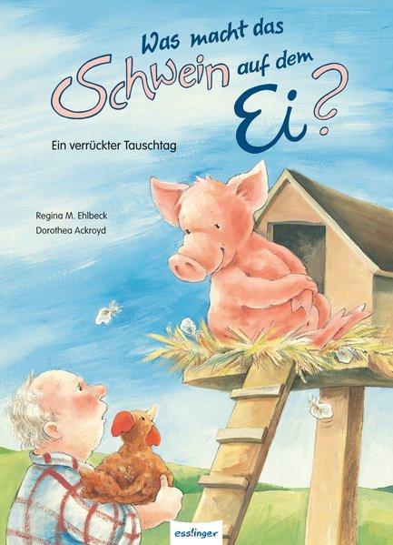 Was macht das Schwein auf dem Ei