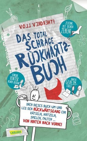 Das total schräge Rückwärtsbuch - Rätseln, kritzeln, spielen, falten - von hinten nach vorne!