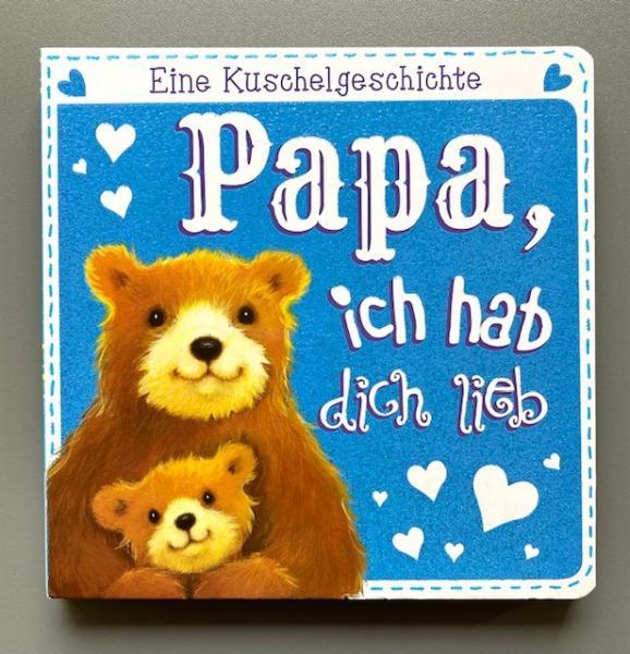 Papa, ich hab dich lieb! - Eine Kuschelgeschichte (Mängelexemplar)