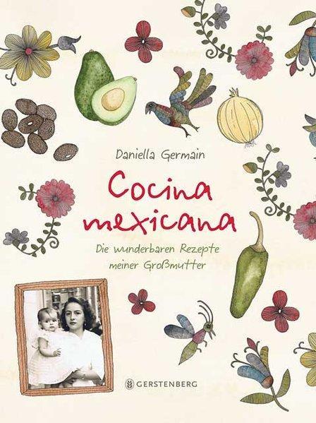 Cocina mexicana - Die wunderbaren Rezepte meiner Großmutter