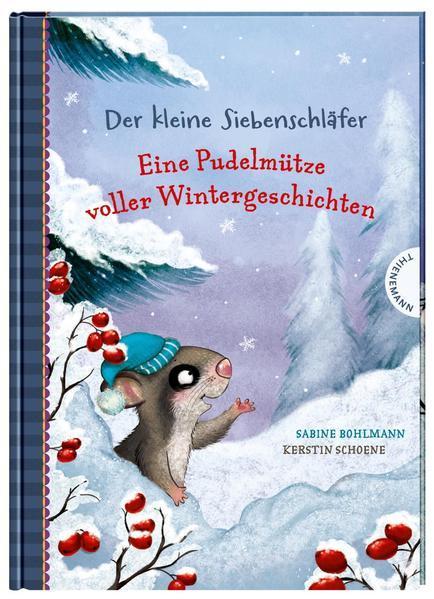 Der kleine Siebenschläfer: Eine Pudelmütze voller Wintergeschichten (Mängelexemplar)