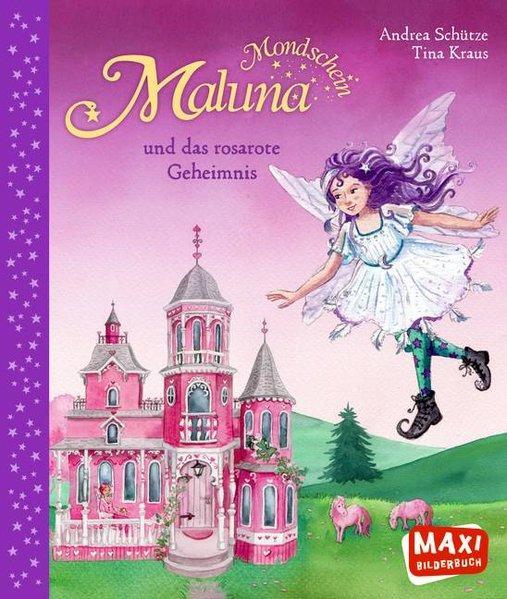 Maluna Mondschein - und das rosarote Geheimnis